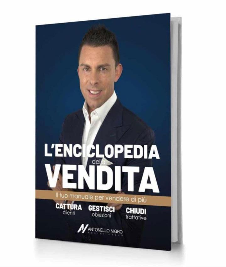 L'Enciclopedia della vendita - Il tuo manuale per vendere di più. Di Antonello Nigro.